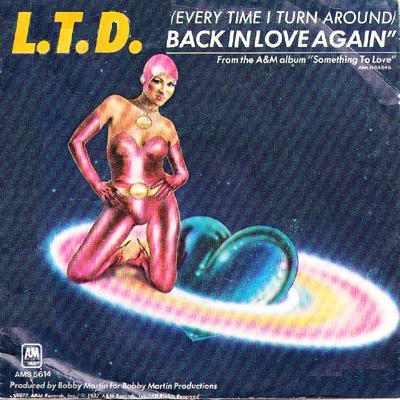 LTD -[Every Time I Turn Around] Back In Love Again