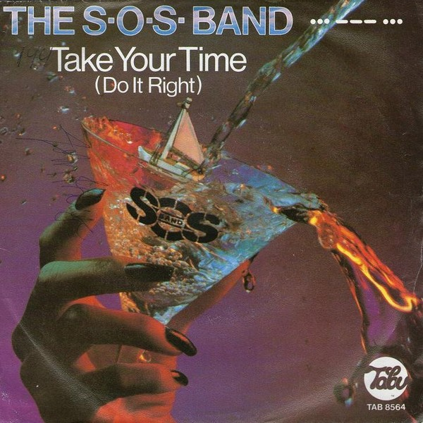 The S.O.S. Band - Take Your Time [Do It Right]